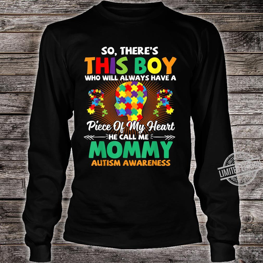 Autism Awareness Shirt A Piece Of My Heart Call Me Mommy Shirt long sleeved