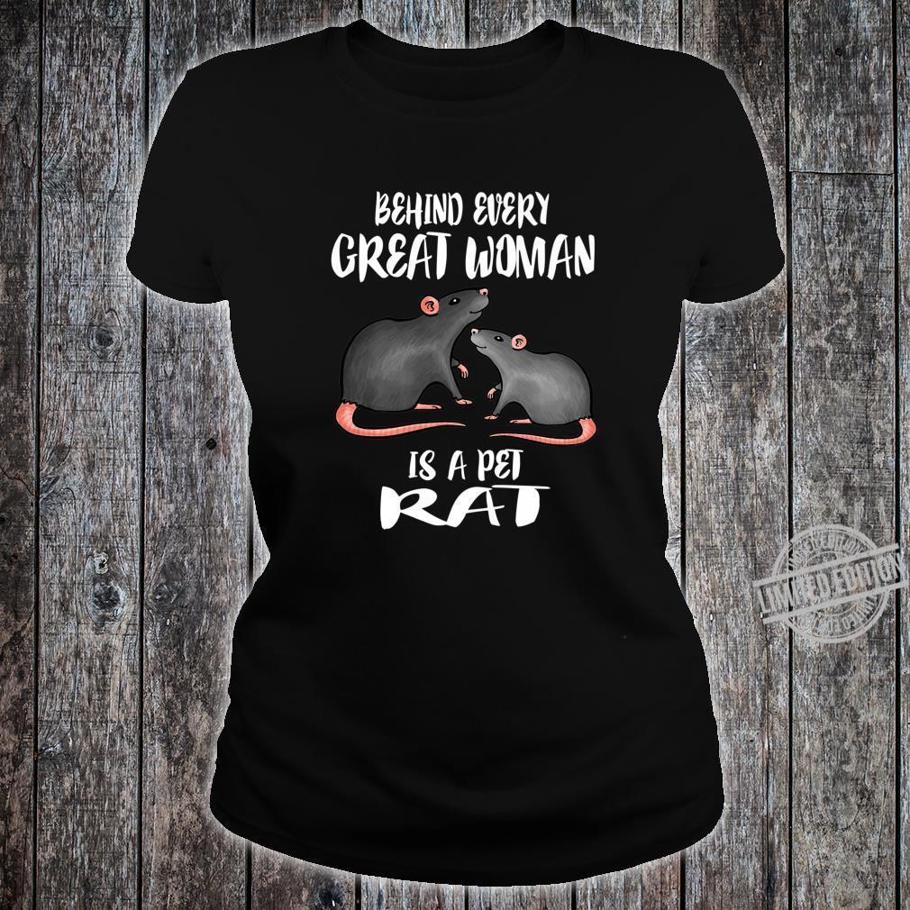 Behind Every Great Is A Pet Rat Shirt ladies tee
