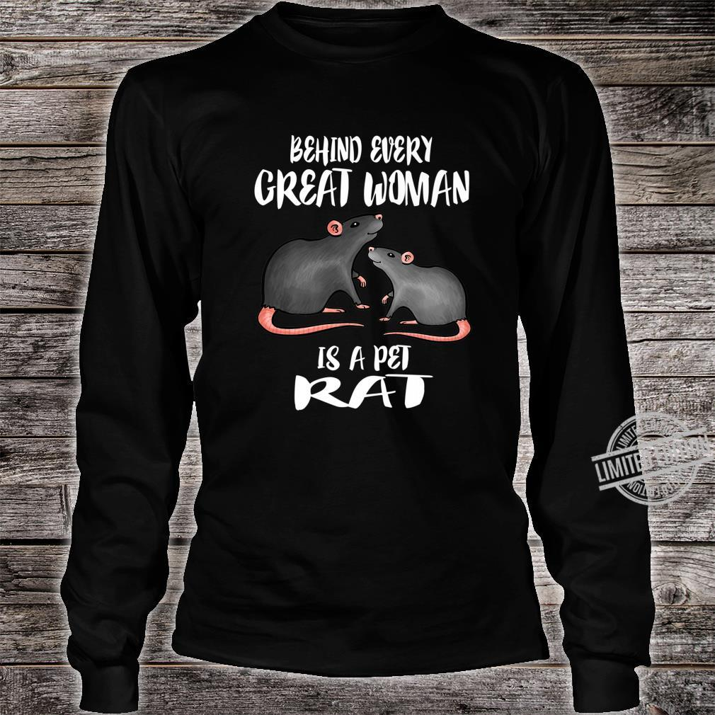 Behind Every Great Is A Pet Rat Shirt long sleeved