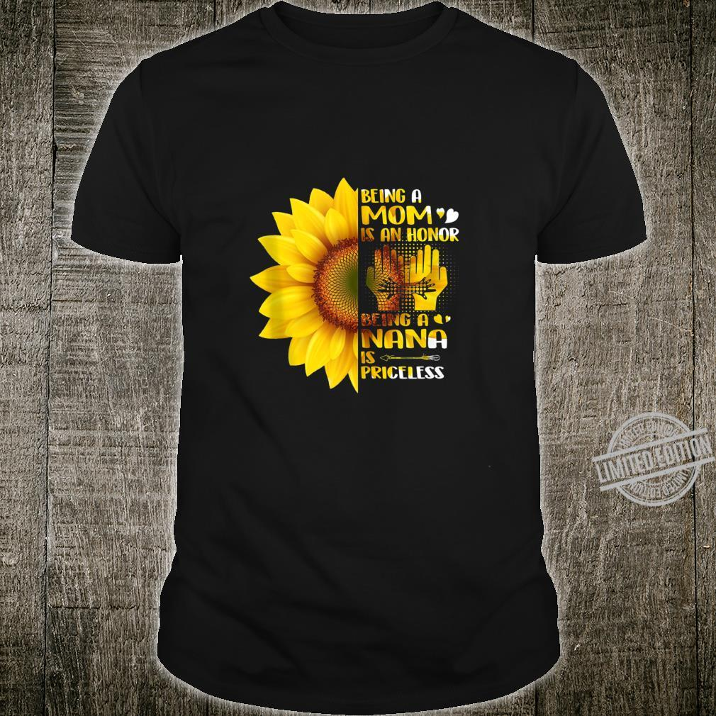 Being A Mom Is An Honor Being A Nana Is Priceless Sunflower Shirt
