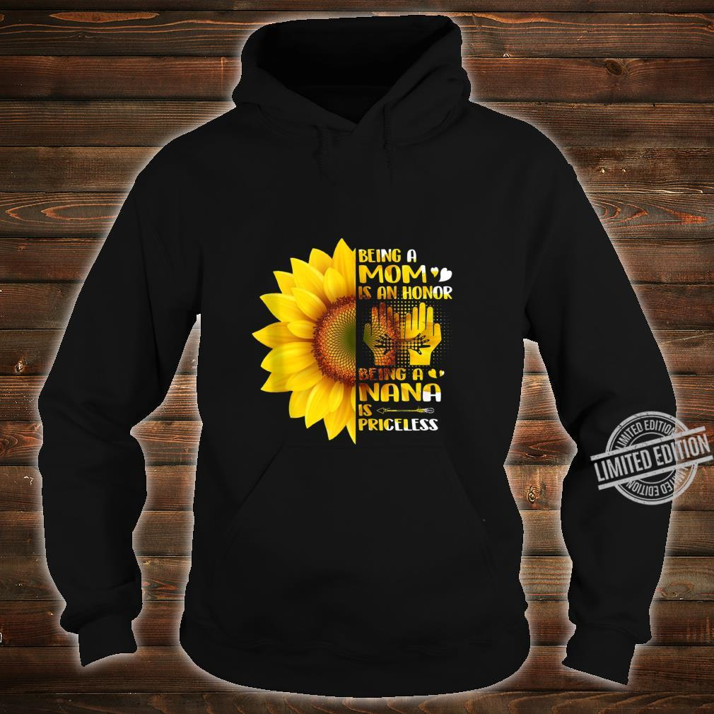 Being A Mom Is An Honor Being A Nana Is Priceless Sunflower Shirt hoodie