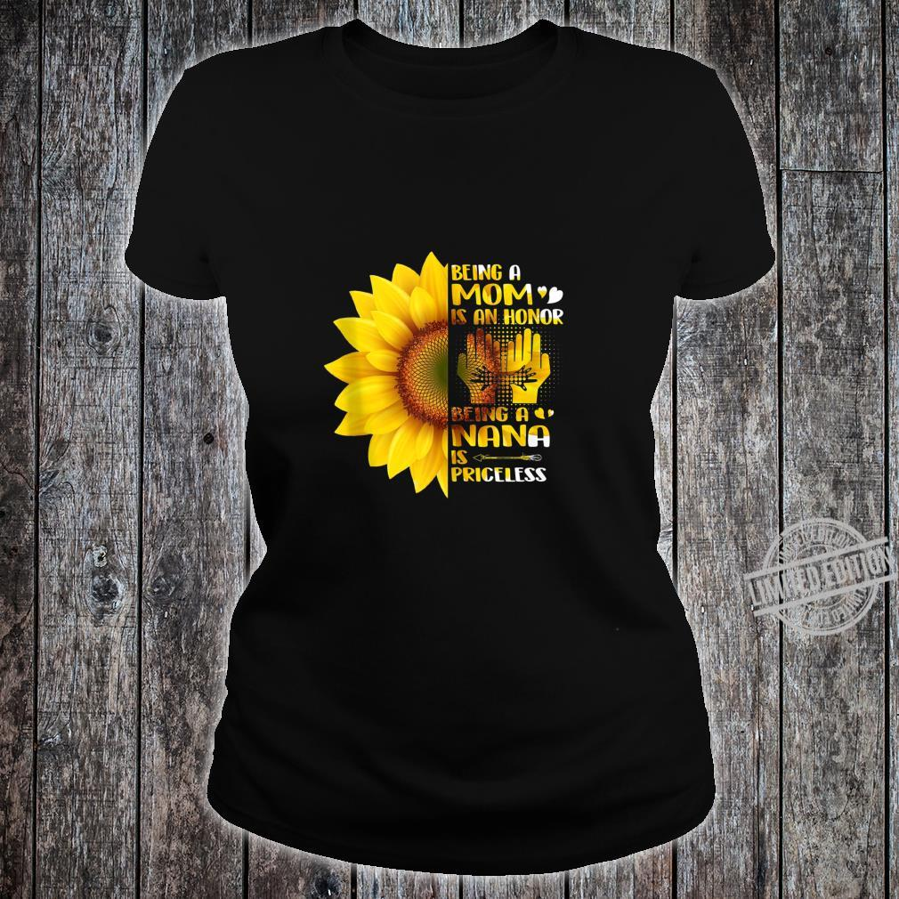 Being A Mom Is An Honor Being A Nana Is Priceless Sunflower Shirt ladies tee