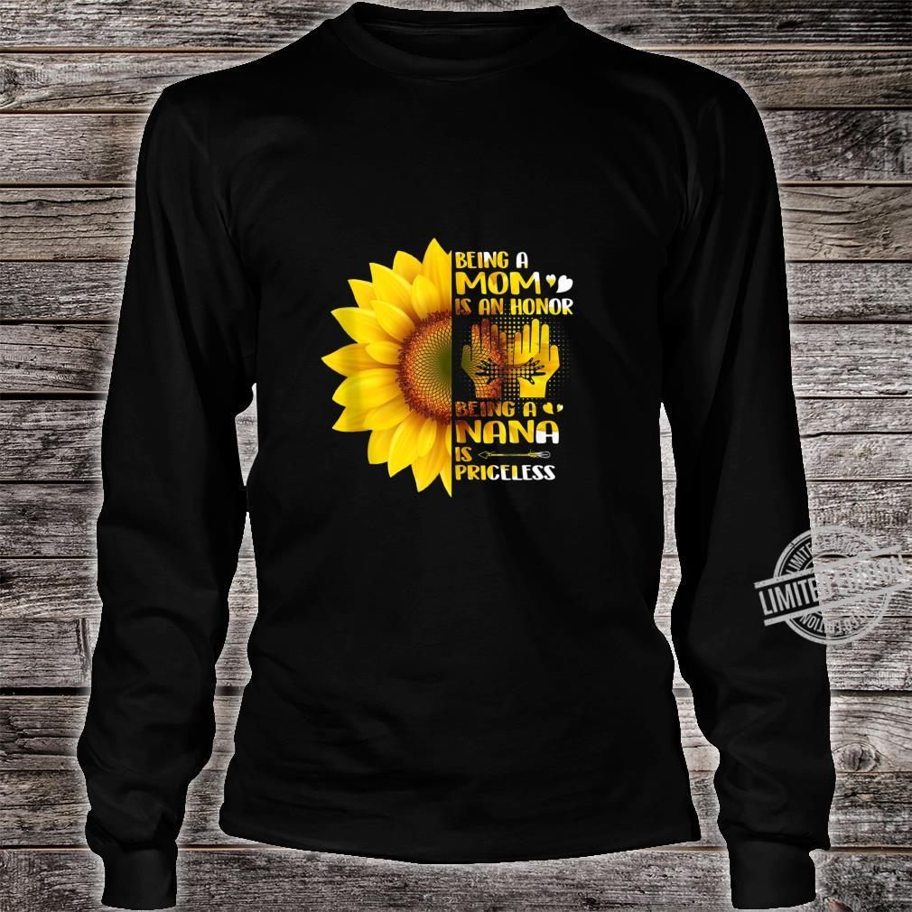 Being A Mom Is An Honor Being A Nana Is Priceless Sunflower Shirt long sleeved