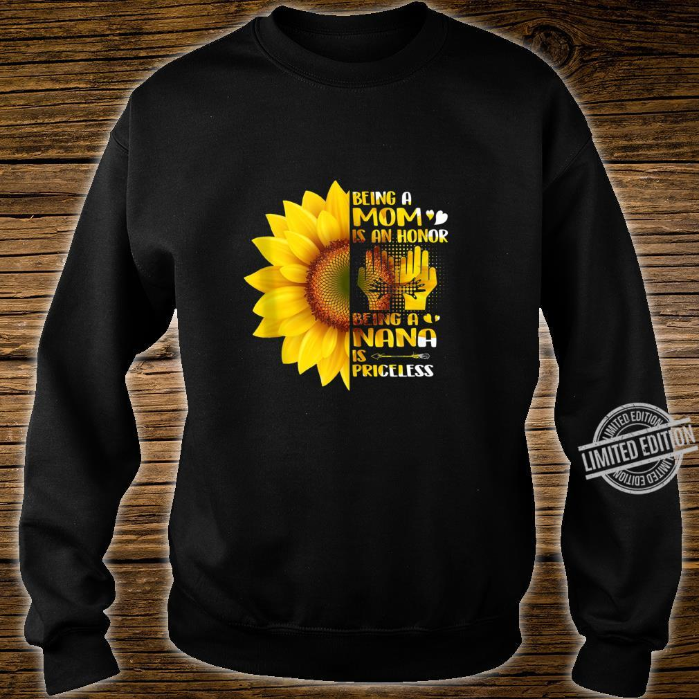 Being A Mom Is An Honor Being A Nana Is Priceless Sunflower Shirt sweater