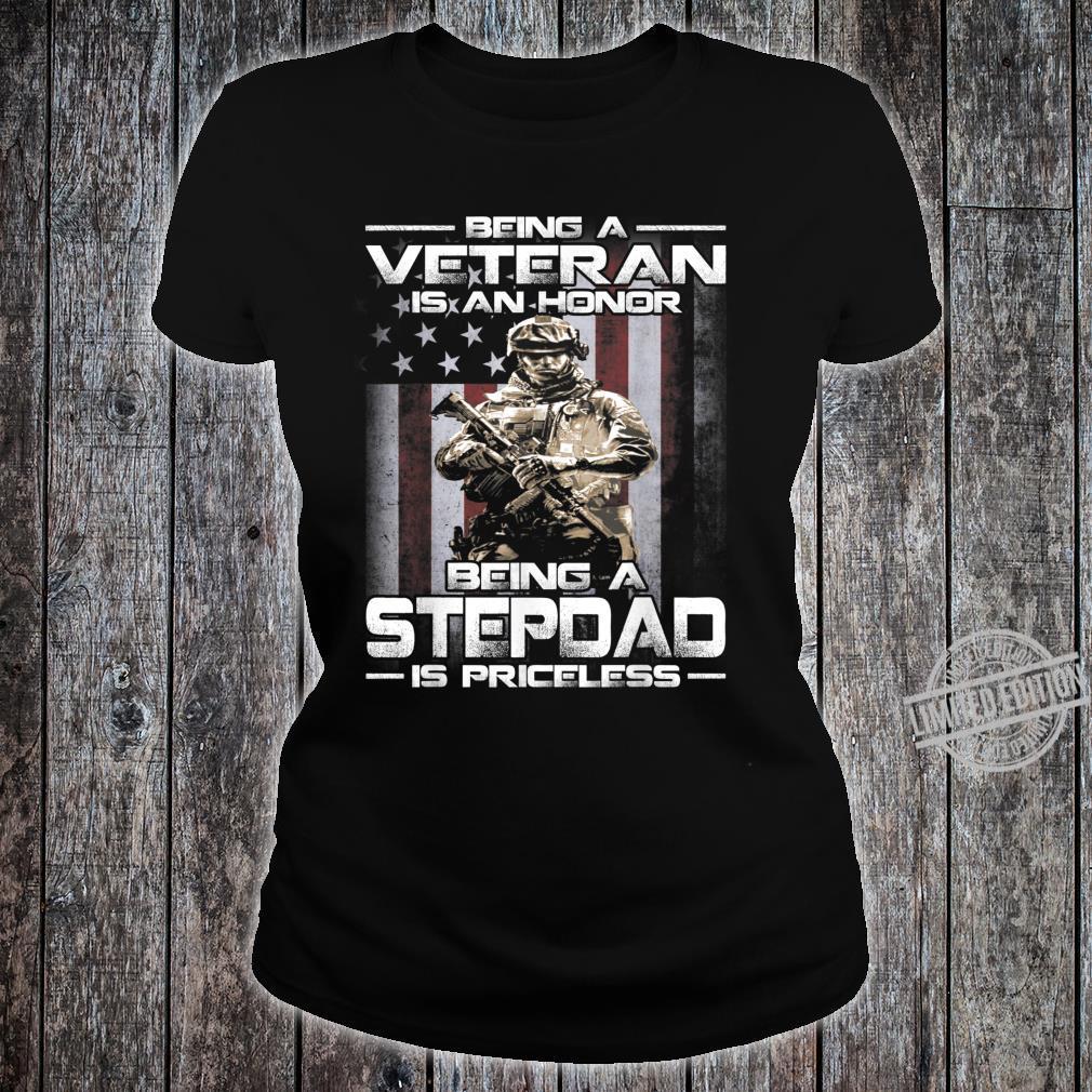 Being A Veteran Is An Honor Being A Stepdad Is Priceless Shirt ladies tee