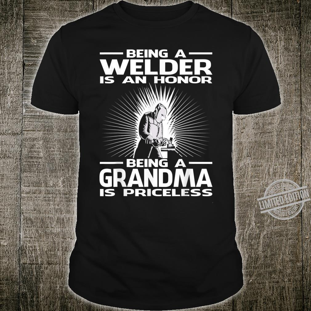 Being A Welder Is An Honor Being A Grandma Is Priceless Shirt
