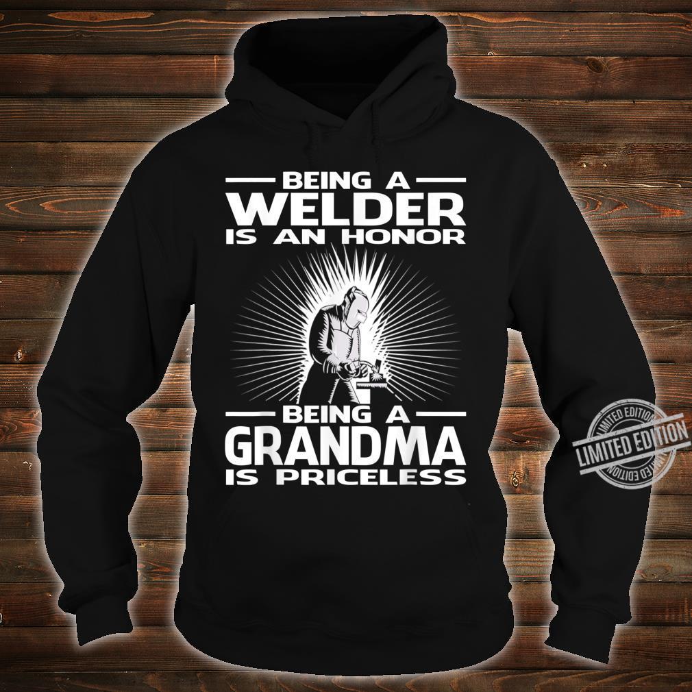 Being A Welder Is An Honor Being A Grandma Is Priceless Shirt hoodie