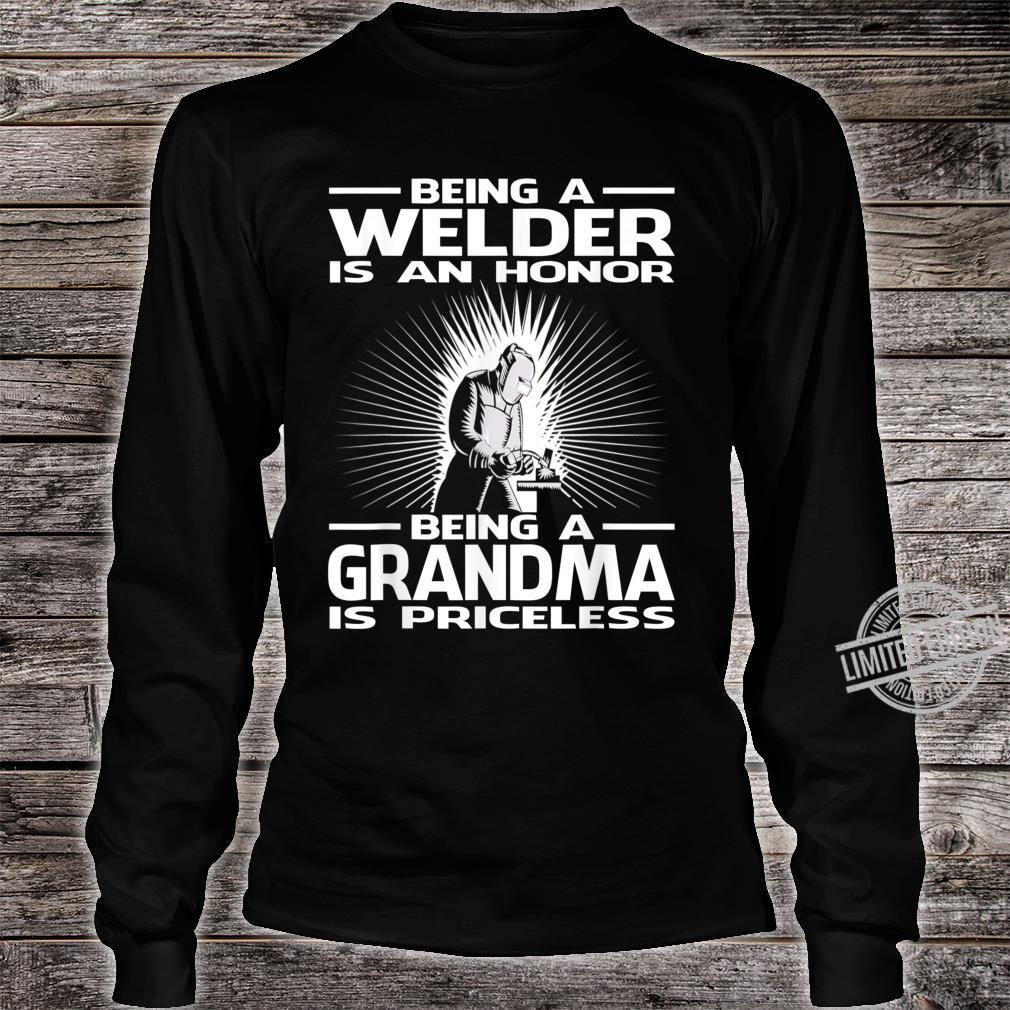 Being A Welder Is An Honor Being A Grandma Is Priceless Shirt long sleeved