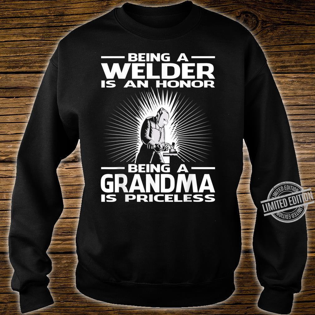 Being A Welder Is An Honor Being A Grandma Is Priceless Shirt sweater