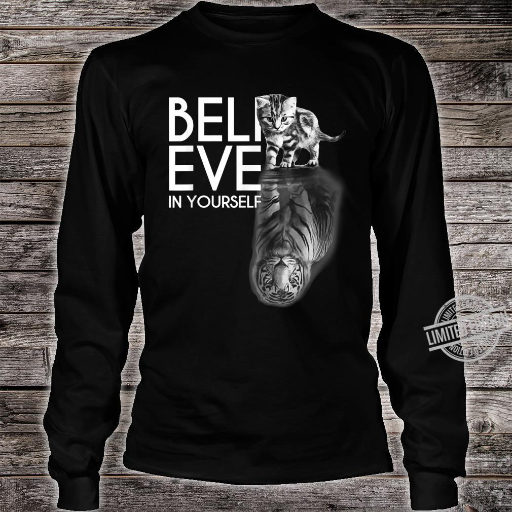 Believe In Yourself Cat Tiger Cute Motivation Shirt long sleeved