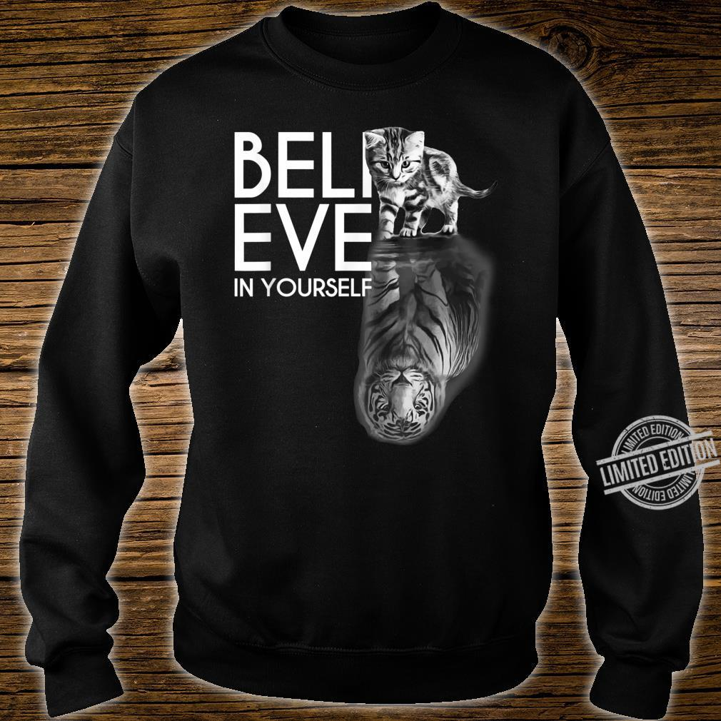 Believe In Yourself Cat Tiger Cute Motivation Shirt sweater