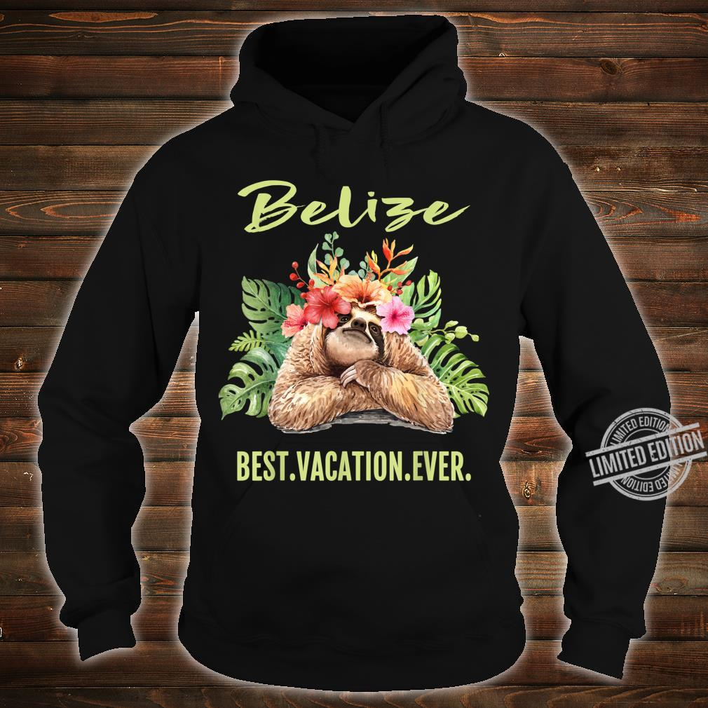 Belize Best Vacation Ever Souvenir Shirt hoodie