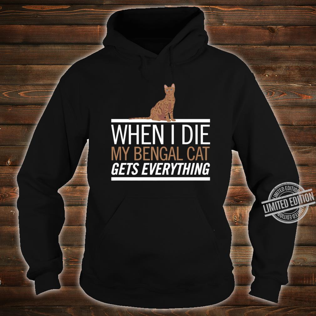Bengal Cat Gets Everything Cat Shirt hoodie