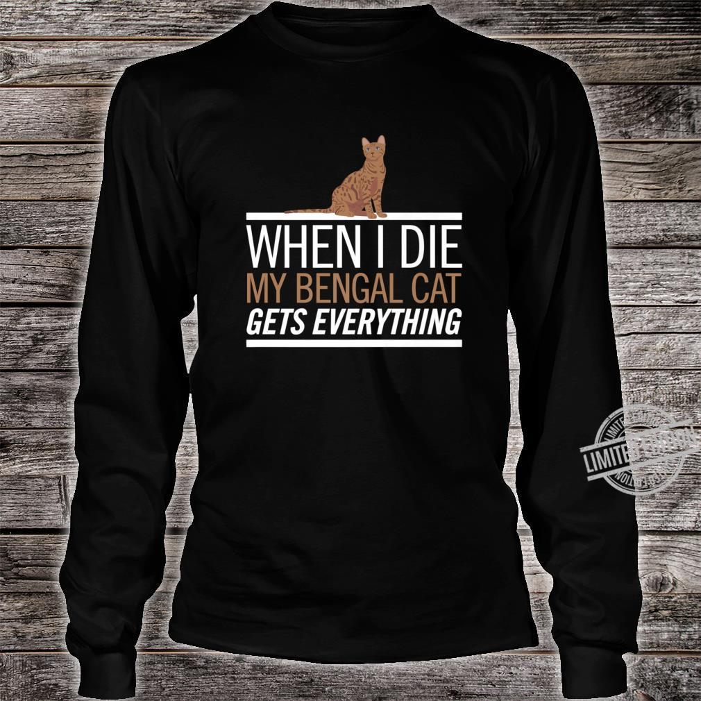 Bengal Cat Gets Everything Cat Shirt long sleeved