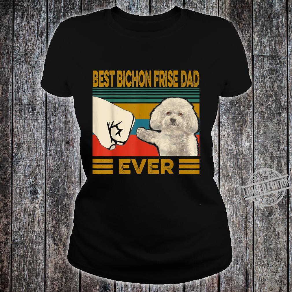 Best Bichon Frise Dad Ever Shirt ladies tee