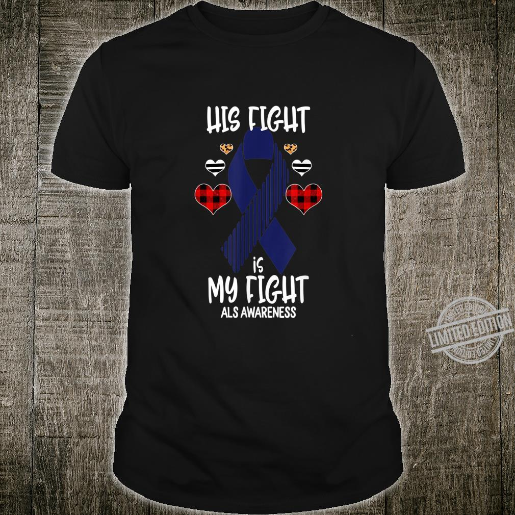 His Fight is My Fight Als Awareness Ribbon Leopard Buffalo Shirt