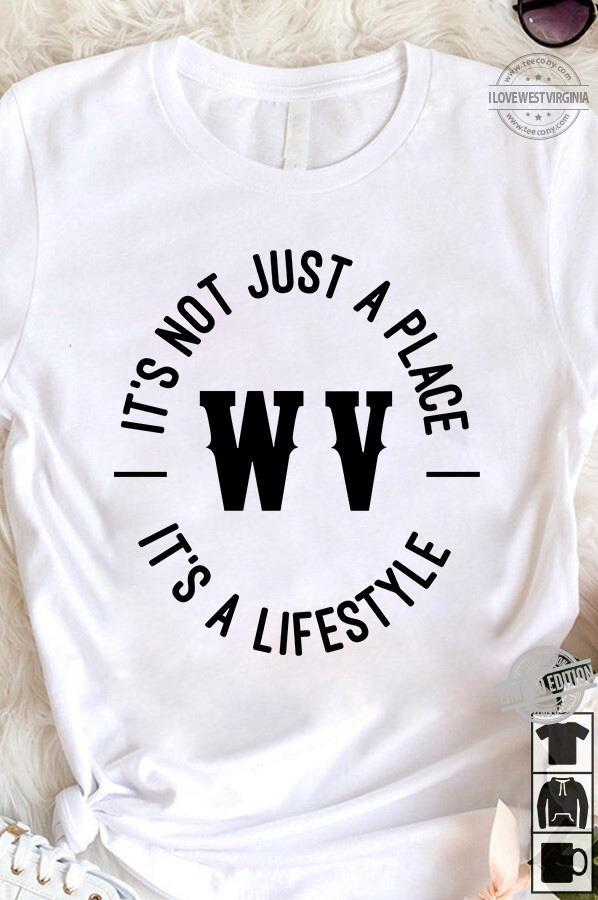 It's Not Just A Place It's A Lifestyle Shirt