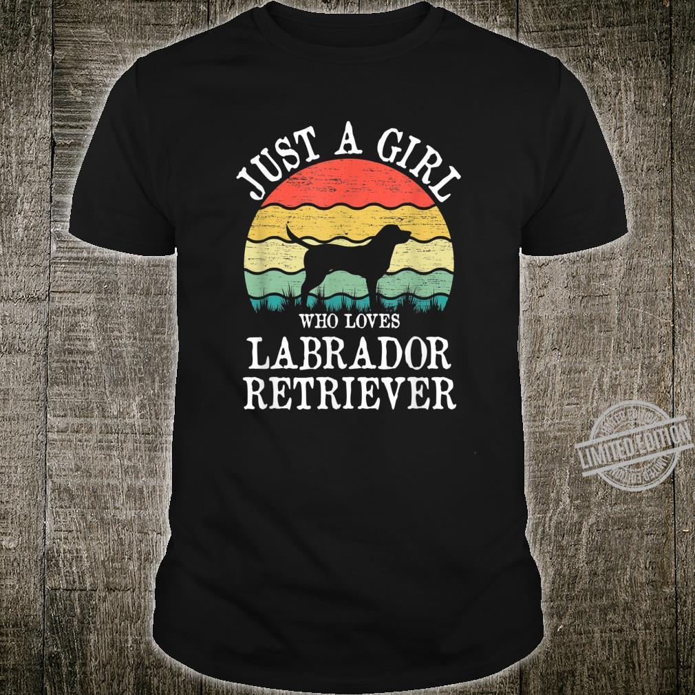 Just A Girl Who Loves Labrador Retriever Dog Shirt