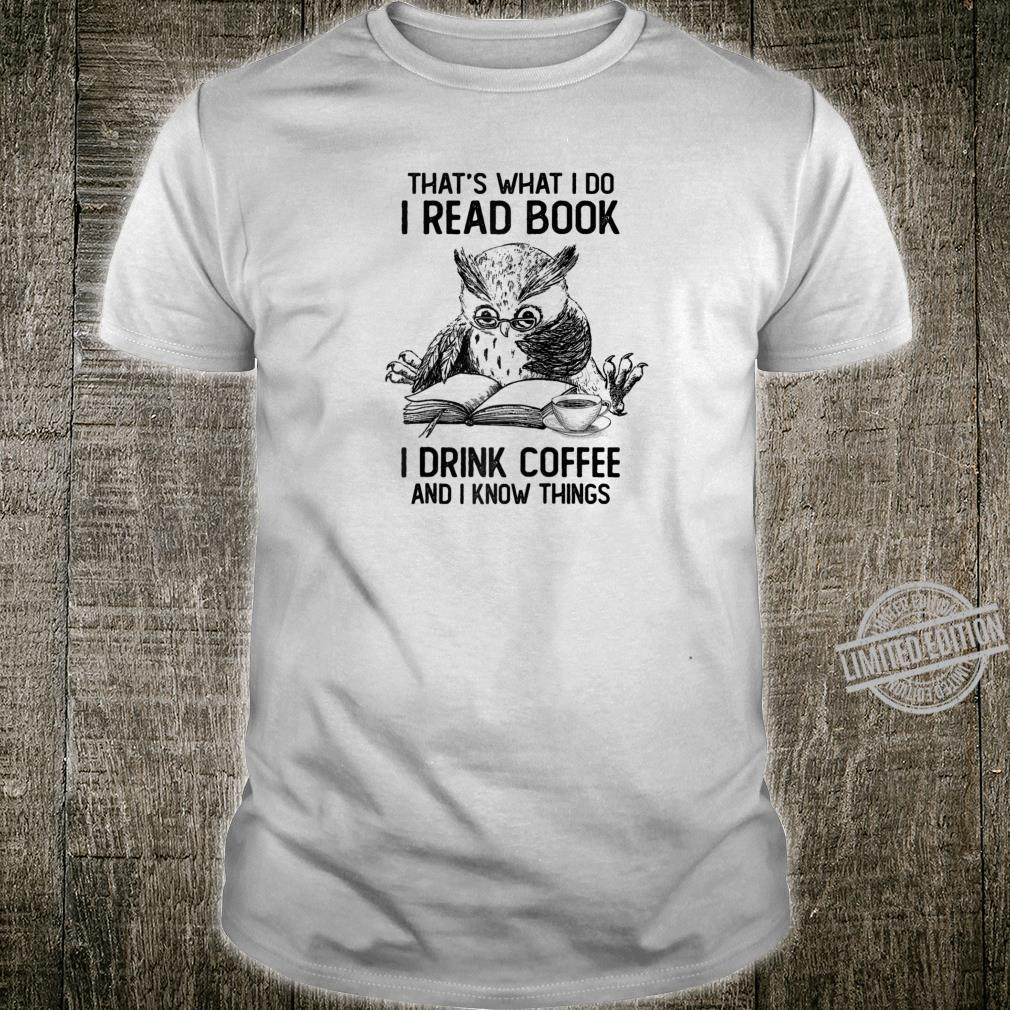 That's What I Do I Read Books I Drink Coffee Owl Shirt