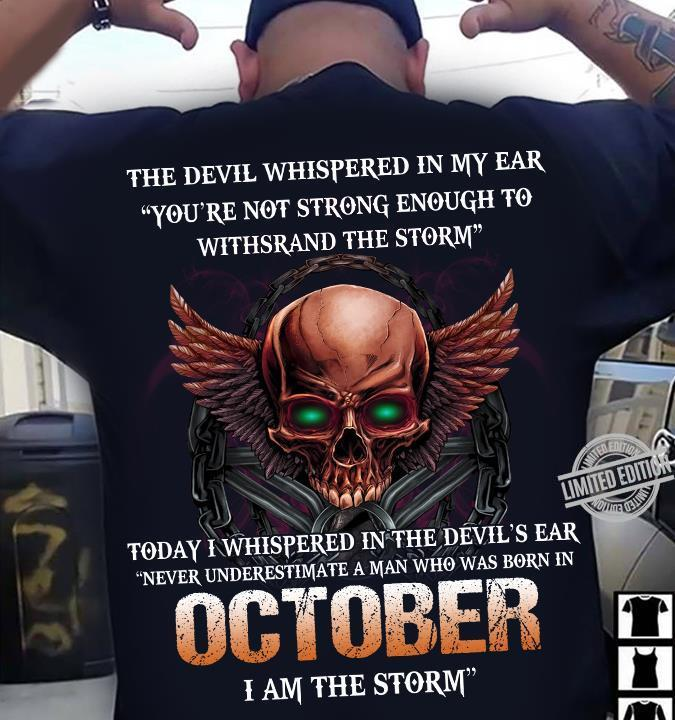 The Devil Whispered In My Ear Never Underestimate A Man Who Was Born In October Shirt