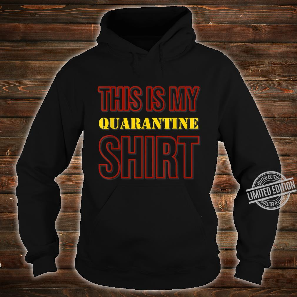 This Is My Quarantine Shirt hoodie