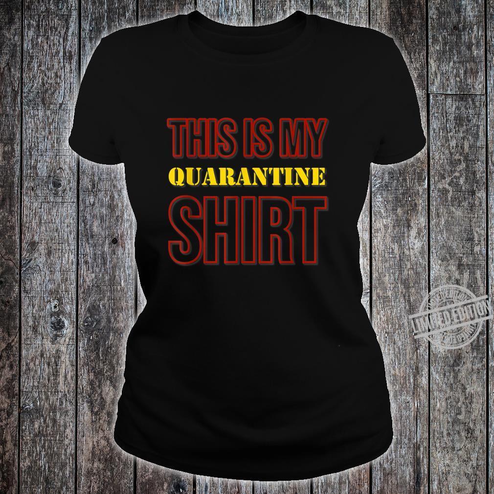 This Is My Quarantine Shirt ladies tee