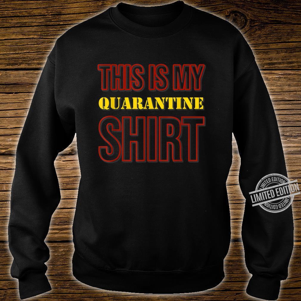 This Is My Quarantine Shirt sweater