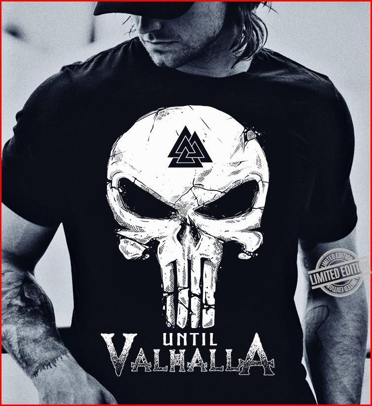Until Valhalla Shirt