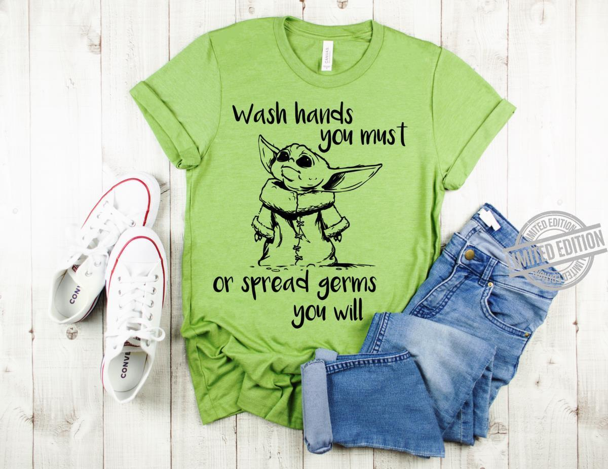 Wash Hands You Must Or Spread Germs You Will Shirt